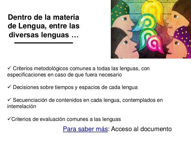Dentro de la materia de Lengua, entre las diversas lenguas …  Criterios metodológicos comunes a todas las lenguas, con es...