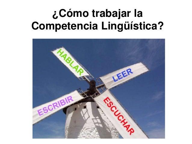 ¿Cómo trabajar la Competencia Lingüística?