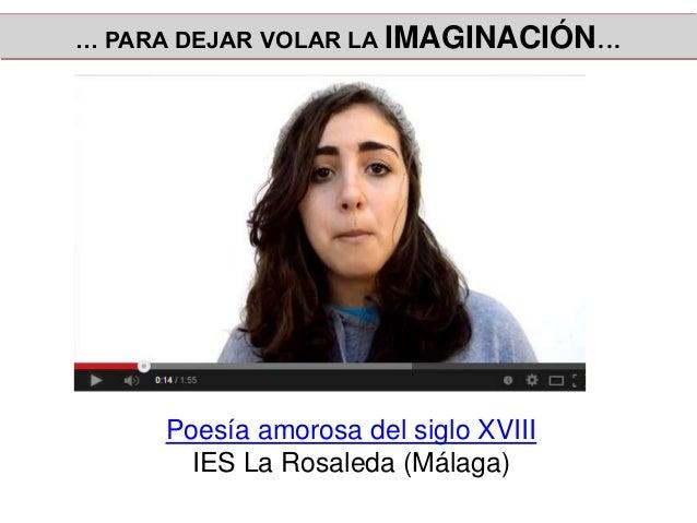 Poesía amorosa del siglo XVIII IES La Rosaleda (Málaga) … PARA DEJAR VOLAR LA IMAGINACIÓN...