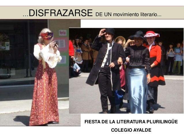 …DISFRAZARSE DE UN movimiento literario... FIESTA DE LA LITERATURA PLURILINGÜE COLEGIO AYALDE