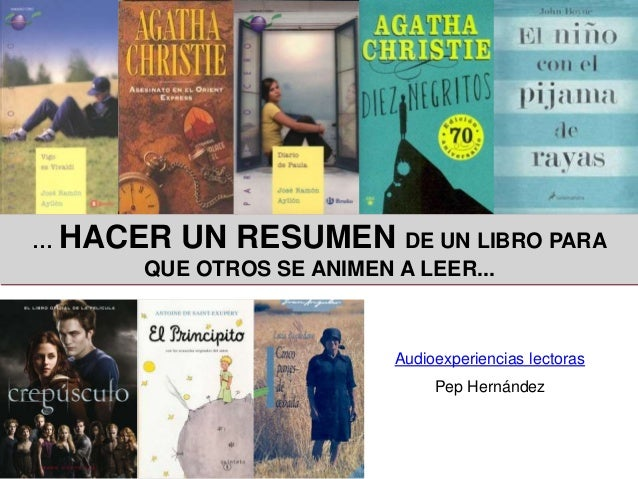 … HACER UN RESUMEN DE UN LIBRO PARA QUE OTROS SE ANIMEN A LEER... Audioexperiencias lectoras Pep Hernández