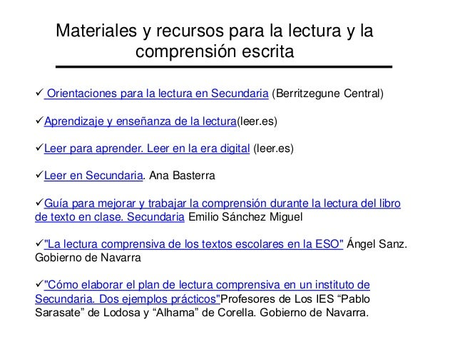  Orientaciones para la lectura en Secundaria (Berritzegune Central) Aprendizaje y enseñanza de la lectura(leer.es) Leer...