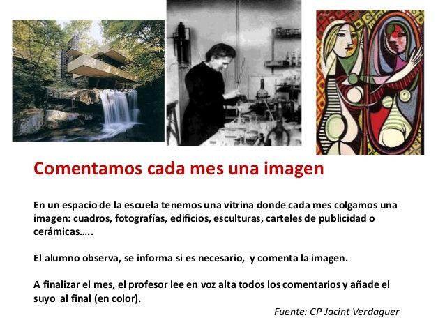 Comentamos cada mes una imagen En un espacio de la escuela tenemos una vitrina donde cada mes colgamos una imagen: cuadros...