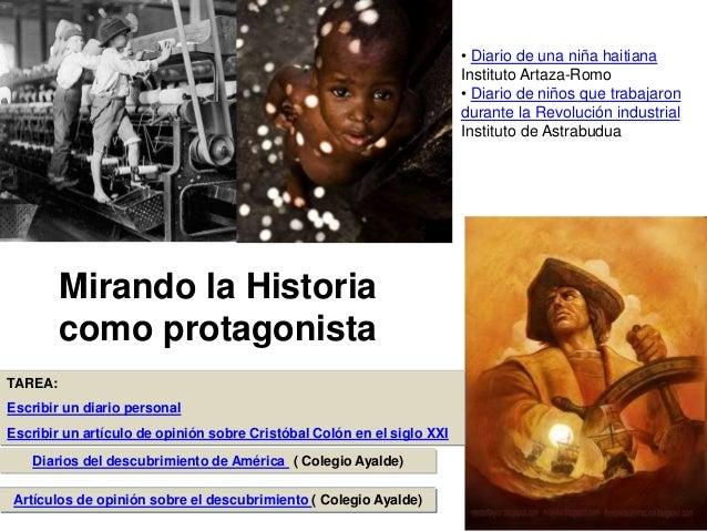 Diarios del descubrimiento de América ( Colegio Ayalde) TAREA: Escribir un diario personal Escribir un artículo de opinión...