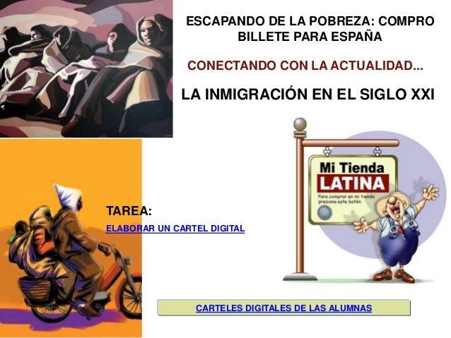 ESCAPANDO DE LA POBREZA: COMPRO BILLETE PARA ESPAÑA TAREA: ELABORAR UN CARTEL DIGITAL LA INMIGRACIÓN EN EL SIGLO XXI CONEC...