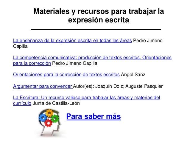 La enseñanza de la expresión escrita en todas las áreas Pedro Jimeno Capilla La competencia comunicativa: producción de te...