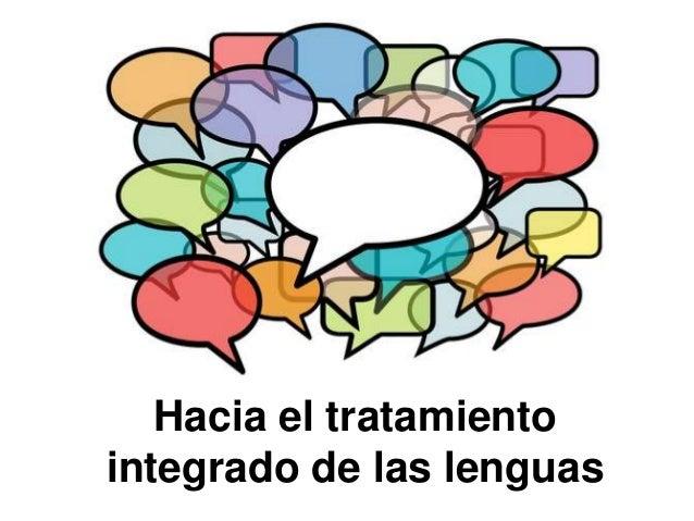 Hacia el tratamiento integrado de las lenguas