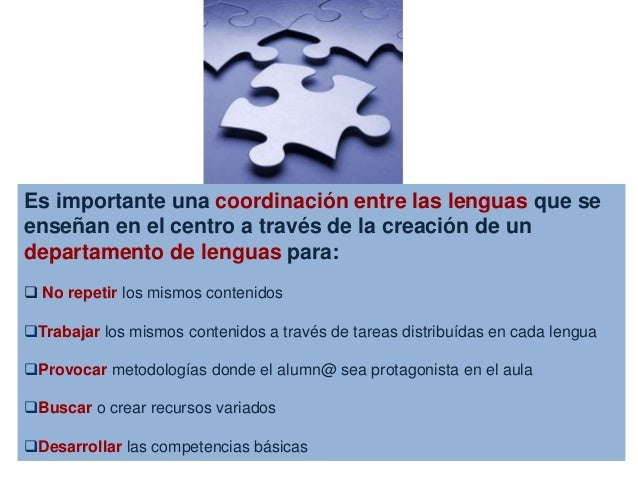 Es importante una coordinación entre las lenguas que se enseñan en el centro a través de la creación de un departamento de...