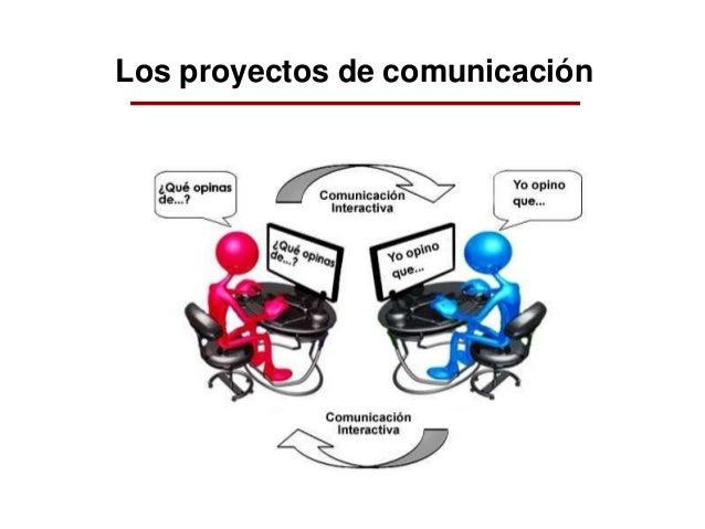 Los proyectos de comunicación
