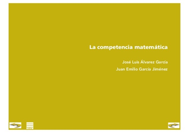 La competencia matemática José Luis Álvarez García Juan Emilio García Jiménez