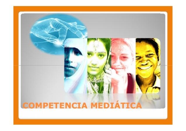 COMPETENCIA MEDIÁTICACOMPETENCIA MEDIÁTICA