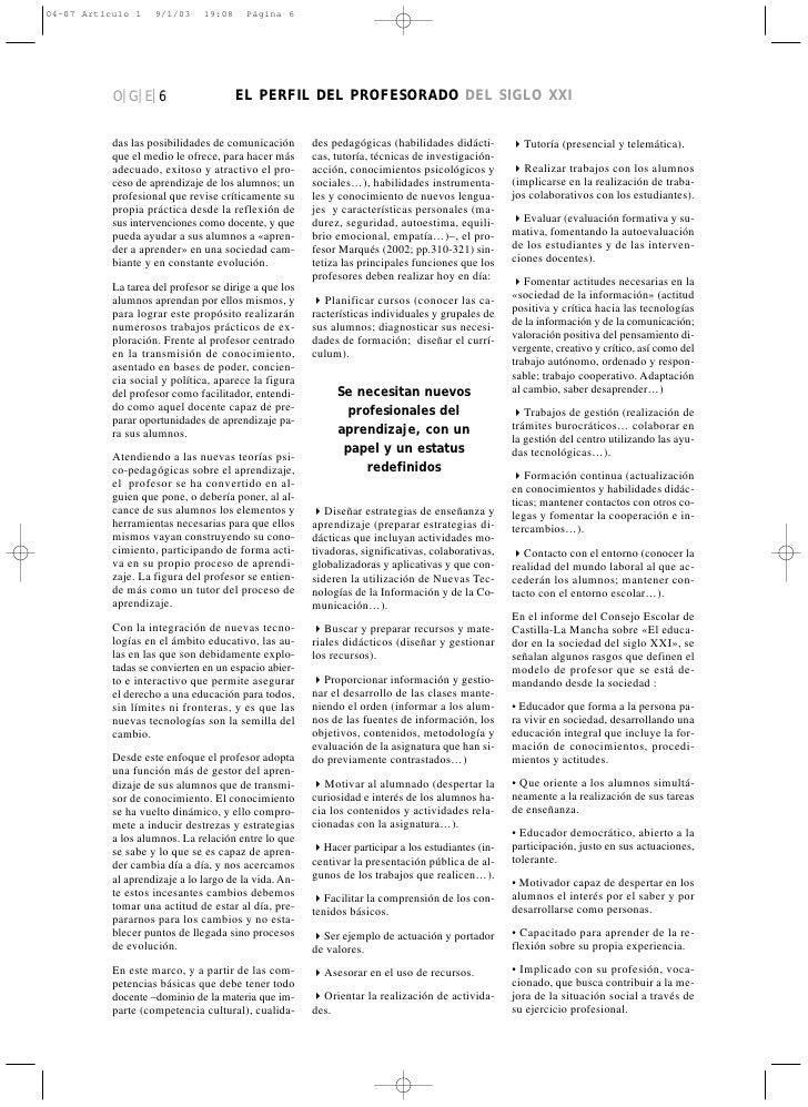 O|G|E|6                    EL PERFIL DEL PROFESORADO DEL SIGLO XXI   das las posibilidades de comunicación       des pedag...