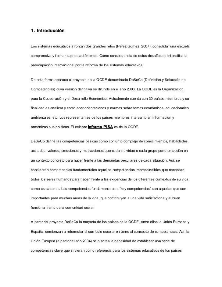 1. IntroducciónLos sistemas educativos afrontan dos grandes retos (Pérez Gómez, 2007): consolidar una escuelacomprensiva y...
