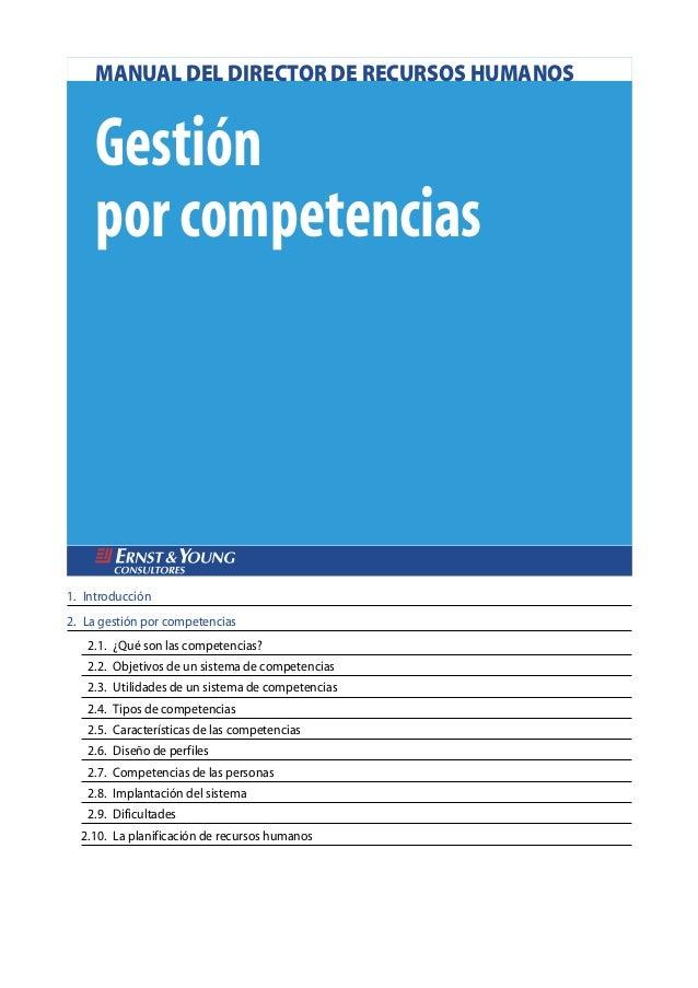 1. Introducción 2. La gestión por competencias 2.1. ¿Qué son las competencias? 2.2. Objetivos de un sistema de competencia...