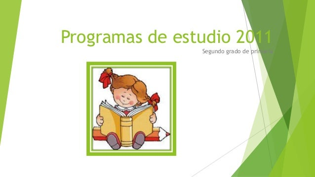 Programas de estudio 2011 Segundo grado de primaria