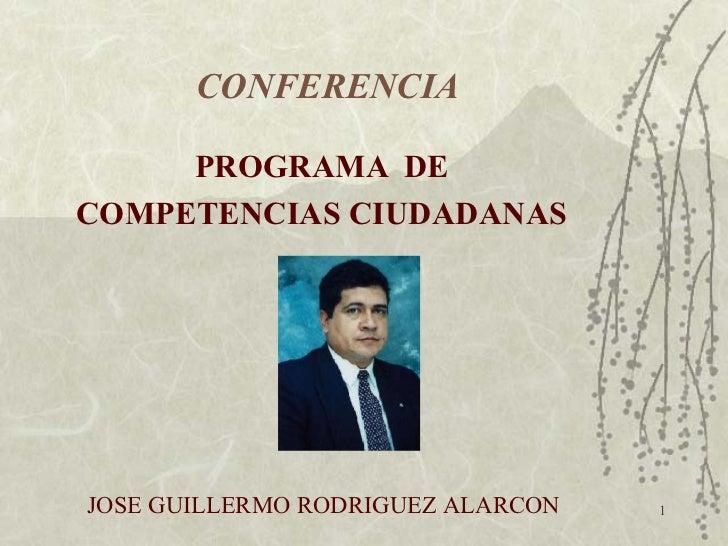CONFERENCIA PROGRAMA  DE COMPETENCIAS CIUDADANAS JOSE GUILLERMO RODRIGUEZ ALARCON