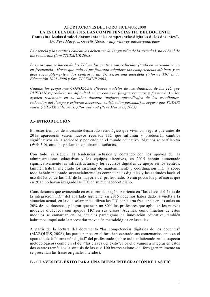 APORTACIONES DEL FORO TICEMUR 2008     LA ESCUELA DEL 2015. LAS COMPETENCIAS TIC DEL DOCENTE.  Contextualizadas desde el d...