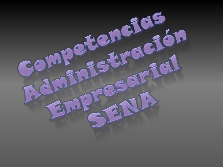 Competencias <br />Administración<br />Empresarial<br />SENA<br />