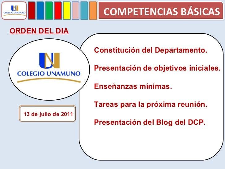 13 de julio de 2011 ORDEN DEL DIA Constitución del Departamento. Presentación de objetivos iniciales. Enseñanzas mínimas. ...