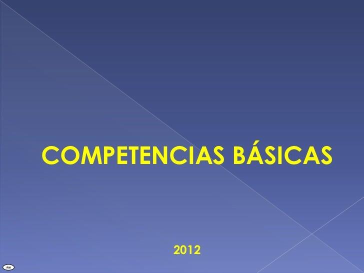COMPETENCIAS BÁSICAS              2012RM