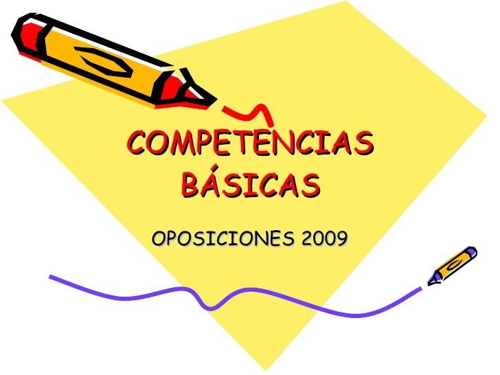 COMPETENCIAS BÁSICAS OPOSICIONES 2009