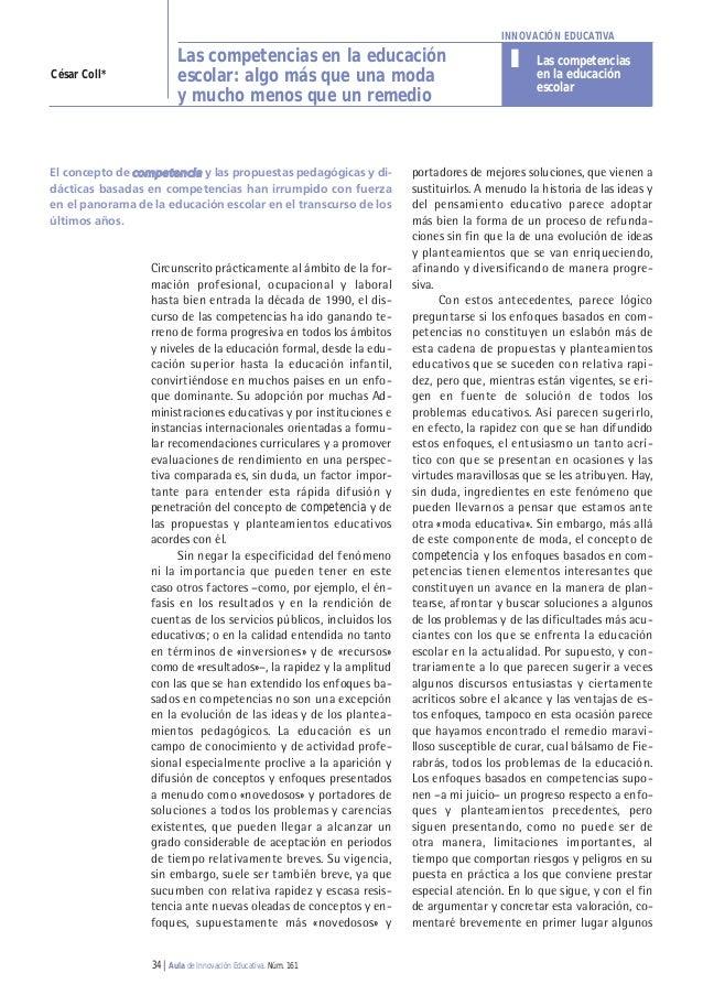 INNOVACIÓN EDUCATIVA  César Coll*  Las competencias en la educación escolar: algo más que una moda y mucho menos que un re...