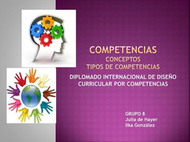 DIPLOMADO INTERNACIONAL DE DISEÑO CURRICULAR POR COMPETENCIAS GRUPO 8 Julia de Hayer Ilka González