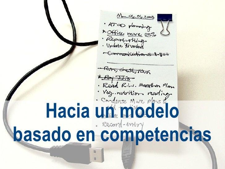 Hacia un modelo basado en competencias
