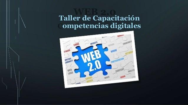 WEB 2.0 C Taller de Capacitaci�n ompetencias digitales