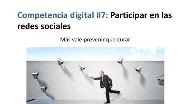 Competencia digital #7: Participar en las redes sociales Más vale prevenir que curar