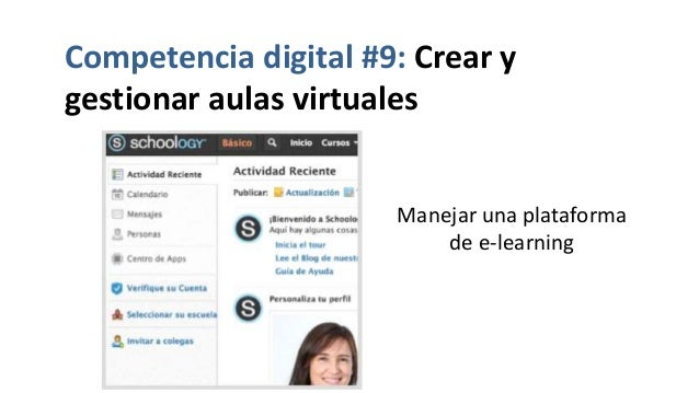 Competencia digital #9: Crear y gestionar aulas virtuales Manejar una plataforma de e-learning