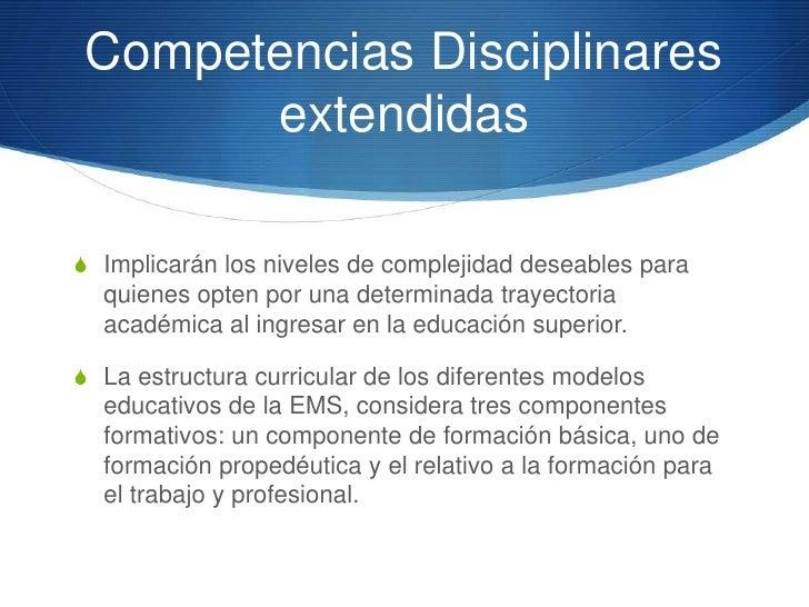 Características de las      Competencias Disciplinares            extendidasS Se construyen a partir de la lógica de las d...