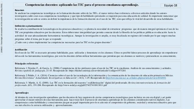 Competencias docentes: aplicando las TIC para el proceso enseñanza-aprendizaje. Principales referencias Referencia 1:Tejed...