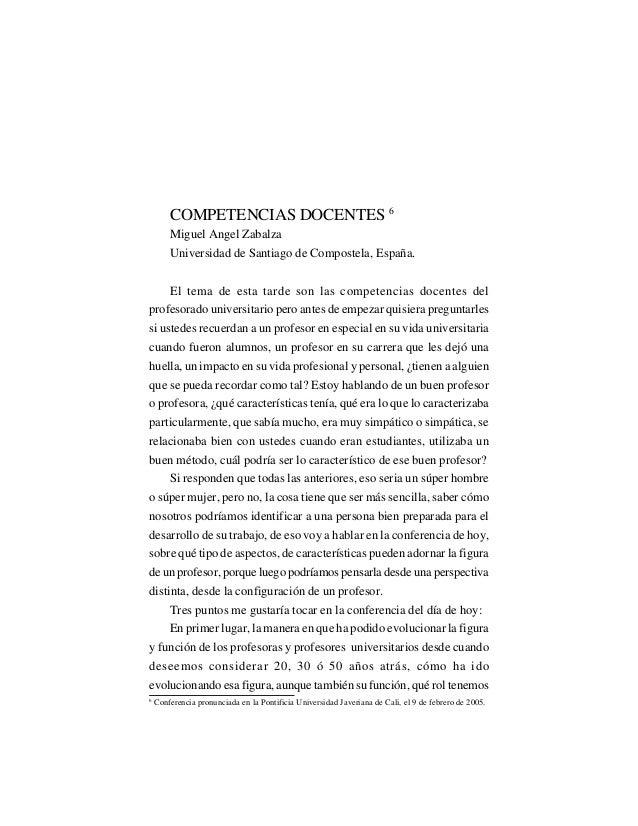 87 LA UNIVERSIDAD Y LA DOCENCIA EN EL MUNDO DE HOY COMPETENCIAS DOCENTES 6 Miguel Angel Zabalza Universidad de Santiago de...