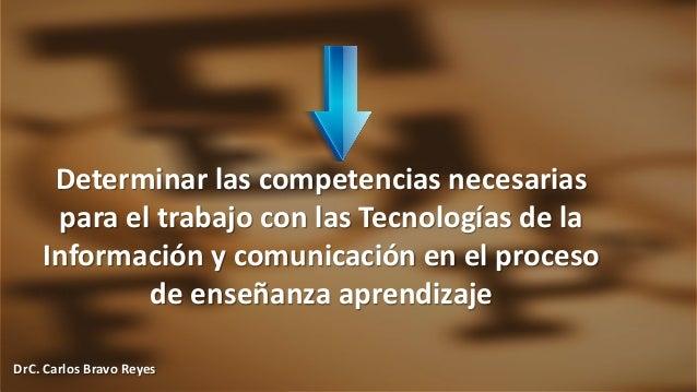 Competencias docentes para el empleo de las Tics Slide 2