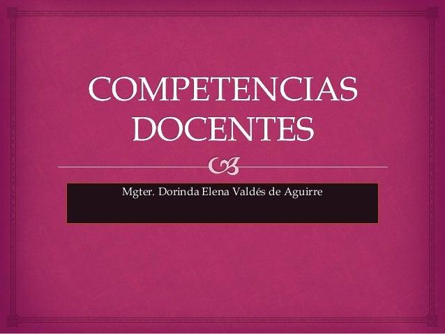 Mgter. Dorinda Elena Valdés de AguirreMgter. Dorinda Elena Valdés de Aguirre