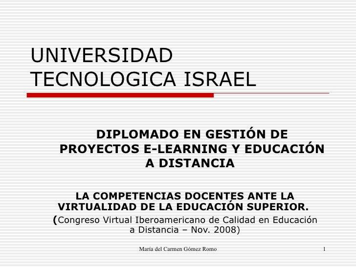 UNIVERSIDAD TECNOLOGICA ISRAEL        DIPLOMADO EN GESTIÓN DE   PROYECTOS E-LEARNING Y EDUCACIÓN             A DISTANCIA  ...