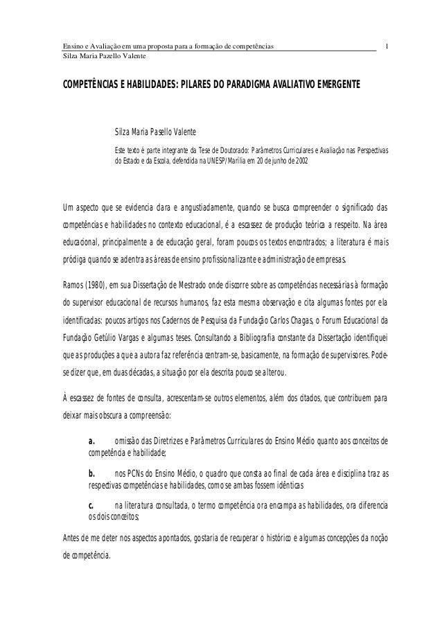 Ensino e Avaliação em uma proposta para a formação de competências Silza Maria Pazello Valente 1 COMPETÊNCIAS E HABILIDADE...