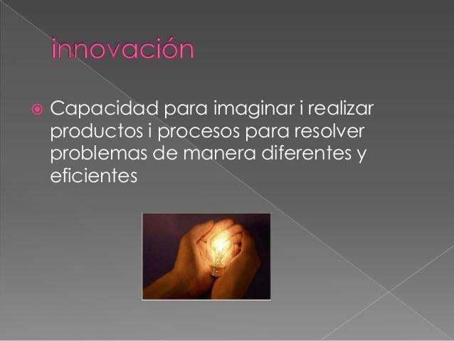    Capacidad para movilizar a otros en    entorno a la solución de problemas    que requieren cambios en la forma de    a...