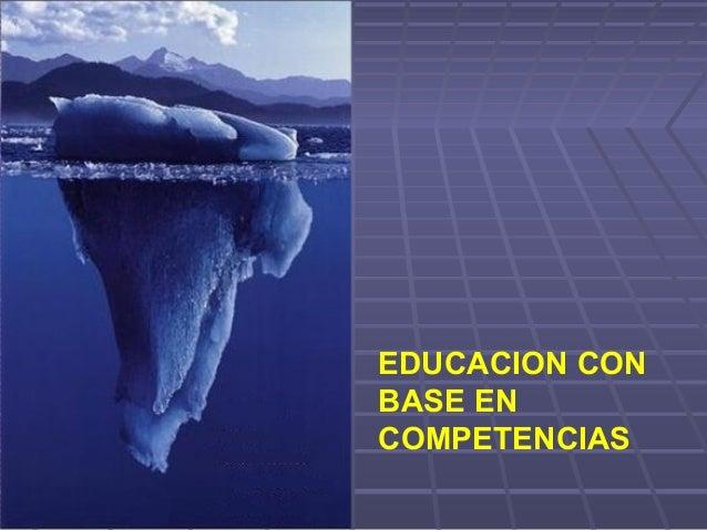 EDUCACION CON BASE EN COMPETENCIAS