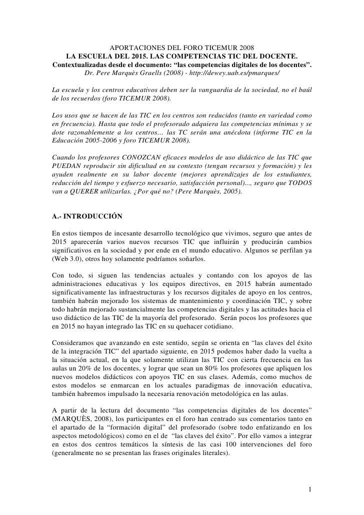 APORTACIONES DEL FORO TICEMUR 2008   LA ESCUELA DEL 2015. LAS COMPETENCIAS TIC DEL DOCENTE.Contextualizadas desde el docum...