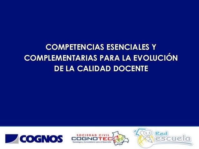 COMPETENCIAS ESENCIALES Y COMPLEMENTARIAS PARA LA EVOLUCIÓN DE LA CALIDAD DOCENTE