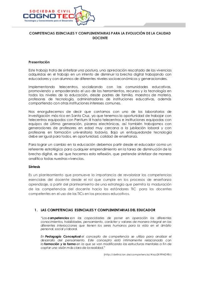 COMPETENCIAS ESENCIALES Y COMPLEMENTARIAS PARA LA EVOLUCIÓN DE LA CALIDAD DOCENTE Presentación Este trabajo trata de sinte...