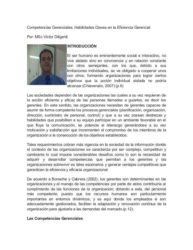 Competencias Gerenciales: Habilidades Claves en la Eficiencia Gerencial Por: MSc Víctor Diligenti INTRODUCCIÓN El ser huma...