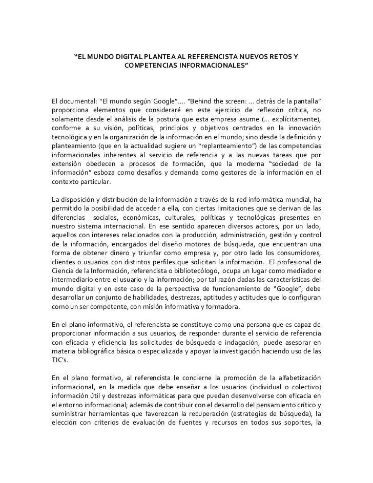"""""""EL MUNDO DIGITAL PLANTEA AL REFERENCISTA NUEVOS RETOS Y                   COMPETENCIAS INFORMACIONALES""""El documental: """"El..."""