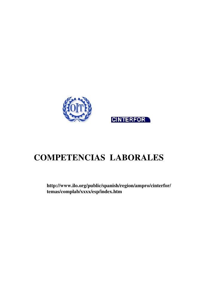 COMPETENCIAS LABORALES     http://www.ilo.org/public/spanish/region/ampro/cinterfor/   temas/complab/xxxx/esp/index.htm
