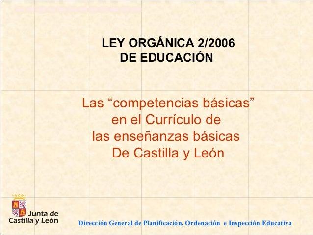 """LEY ORGÁNICA 2/2006       LEY ORGÁNICA 2/2006         DE EDUCACIÓN          DE EDUCACIÓNLas """"competencias básicas""""Las """"com..."""