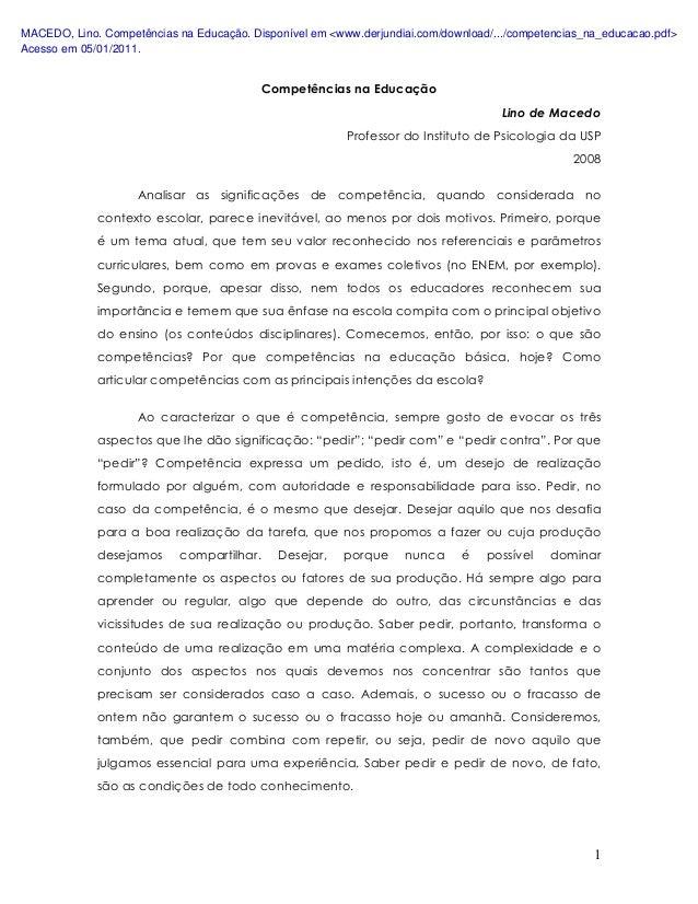 Competências na Educação  Lino de Macedo  Professor do Instituto de Psicologia da USP  2008  Analisar as significações de ...