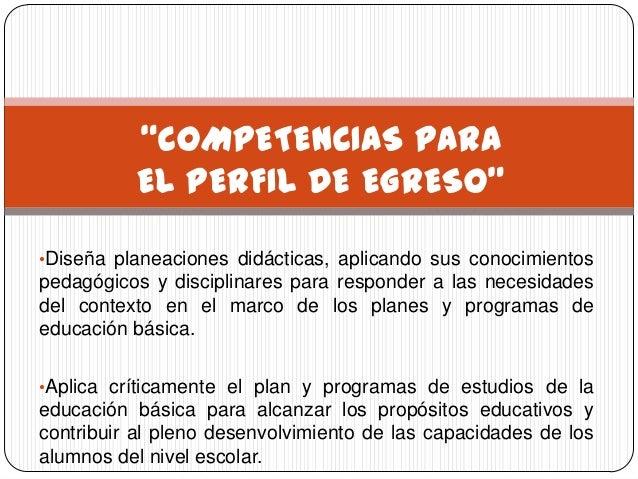 •Diseña planeaciones didácticas, aplicando sus conocimientospedagógicos y disciplinares para responder a las necesidadesde...