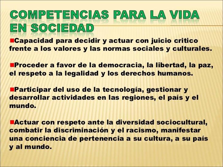 <ul><li>Capacidad para decidir y actuar con juicio critico frente a los valores y las normas sociales y culturales. </li><...